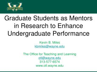 Graduate Students as Mentors in Research to Enhance Undergraduate Performance