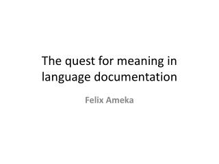 The quest for meaning in  language  documentation