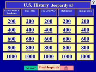 U.S.  History  Jeopardy  #3