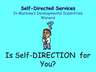 Is Self-DIRECTION   for You?