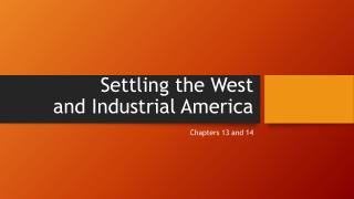 Settling the West and Industrial America