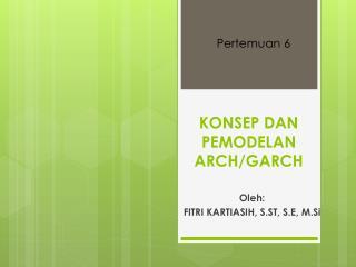 KONSEP DAN PEMODELAN ARCH/GARCH