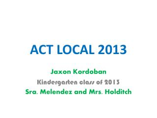 ACT LOCAL 2013