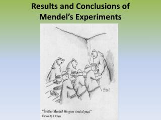 Results  and Conclusions of  Mendel�s Experiments
