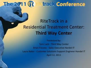 RiteTrack in a  Residential Treatment Center:   Third Way Center