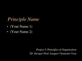 Principle Name