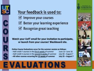 Online Course  E valuations occur for the summer session as follows: