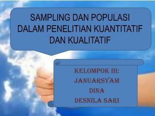 SAMPLING DAN POPULASI DALAM PENELITIAN KUANTITATIF DAN KUALITATIF