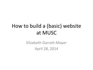 How to build a (basic) website  at MUSC