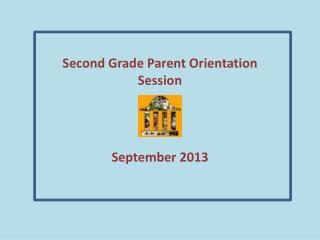 Second Grade Parent Orientation  Session