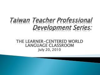 Taiwan Teacher Professional Development Series: