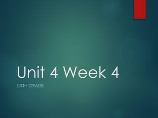Unit 4 Week 4
