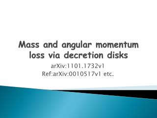 Mass and angular momentum loss via  decretion  disks