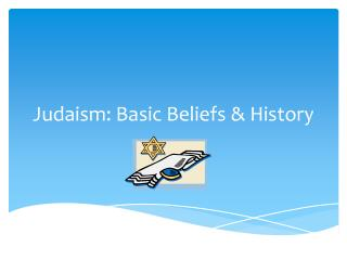 Judaism: Basic Beliefs & History