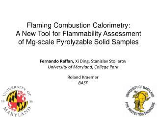Fernando  Raffan ,  Xi Ding,  Stanislav Stoliarov University of Maryland, College Park