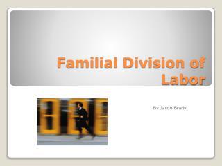 Familial Division of Labor