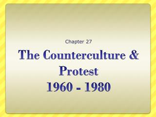 The Counterculture & Protest 1960 - 1980