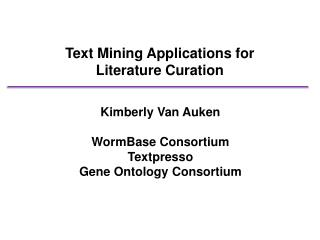 Text Mining Applications for  Literature Curation