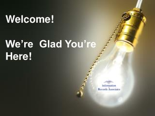 Welcome  We re  Glad You re Here