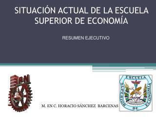 SITUACIÓN ACTUAL DE LA ESCUELA SUPERIOR DE ECONOMÍA