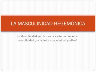 LA MASCULINIDAD HEGEMÓNICA