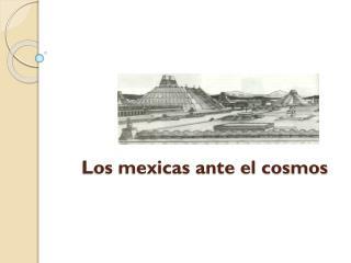 Los  mexicas ante  el cosmos