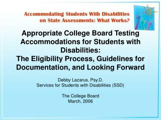 Appropriate College Board Testing Accommodations for Students with Disabilities: The Eligibility Process, Guidelines for