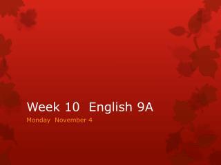 Week 10  English 9A