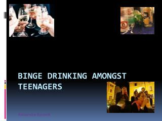 Binge Drinking amongst teenagers