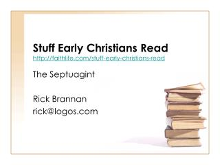 Stuff Early Christians Read http://faithlife.com/stuff-early-christians-read