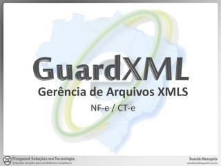Ger�ncia de Arquivos XMLS NF-e / CT-e