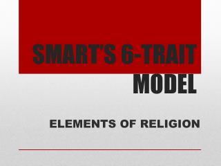 SMART'S 6-TRAIT MODEL