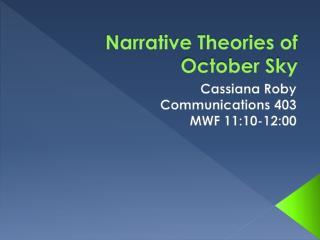 Narrative Theories of  October Sky