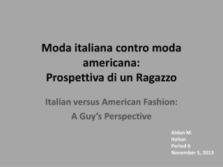Moda italiana contro moda americana: Prospettiva di un Ragazzo