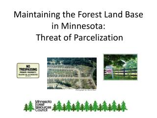 Maintaining the Forest Land Base in Minnesota:  Threat of Parcelization