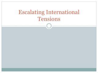 Escalating International Tensions
