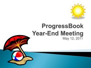 ProgressBook Year-End Meeting