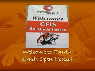 Welcome to Fourth Grade Open House!