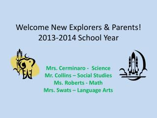 Welcome New Explorers & Parents!  2013-2014 School Year