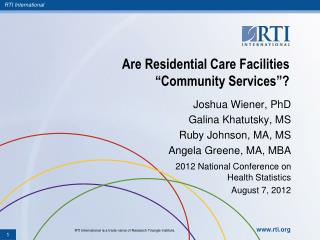 "Are Residential Care Facilities ""Community Services""?"