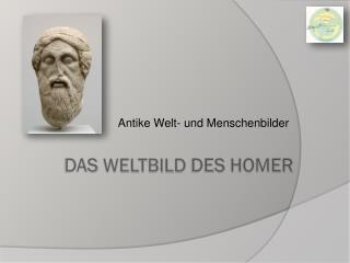 Das  WeltBild  des  homer