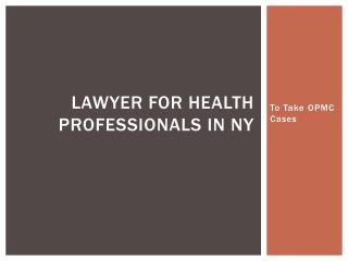 OPMC Attorney for Physicians in New York