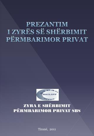 ZYRA E SH�RBIMIT  P�RMBARIMOR PRIVAT SBS