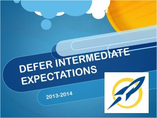 DEFER INTERMEDIATE EXPECTATIONS