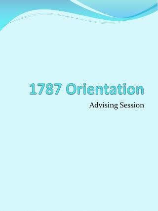 1787 Orientation