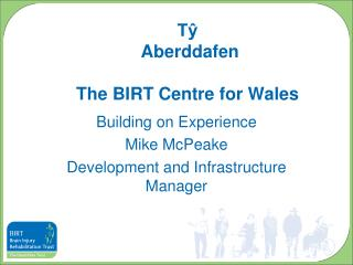 Tŷ  Aberddafen The BIRT Centre for Wales