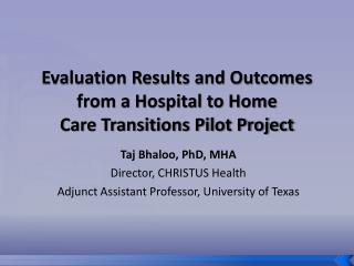 Evaluation Results and Outcomes from a Hospital to Home  Care Transitions Pilot Project
