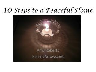10  Steps to a Peaceful Home