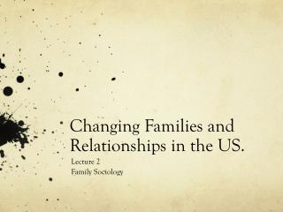 Changing Families and Relationships in the US.