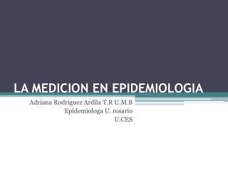 LA MEDICION EN EPIDEMIOLOGIA
